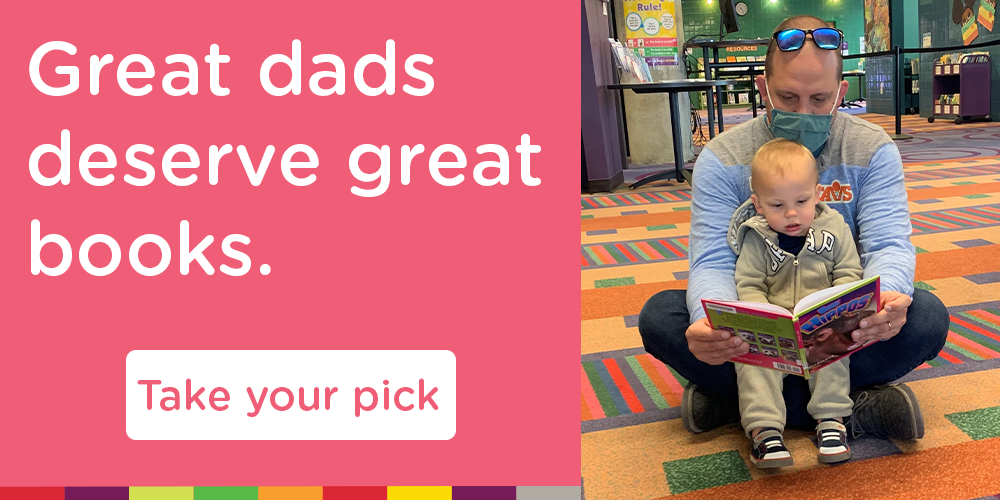 Find great books for great dads at the Library.