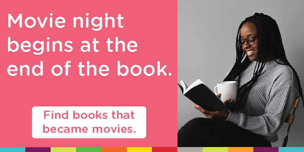Find books that were made into movies at the Library!