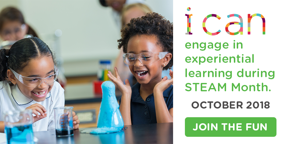 Engage in experiential learning during STEAM Month - Oct. 2018