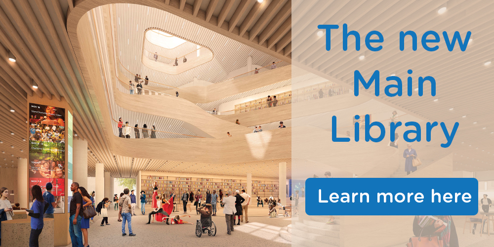Find out more about the new Main Library.