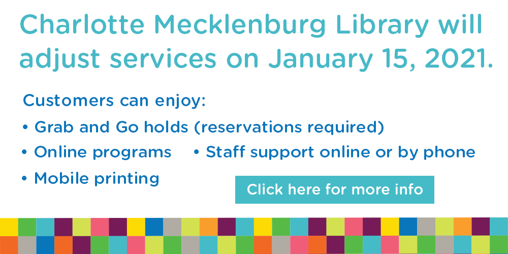 Charlotte Mecklenburg Library will adjust services on January 15, 2021.