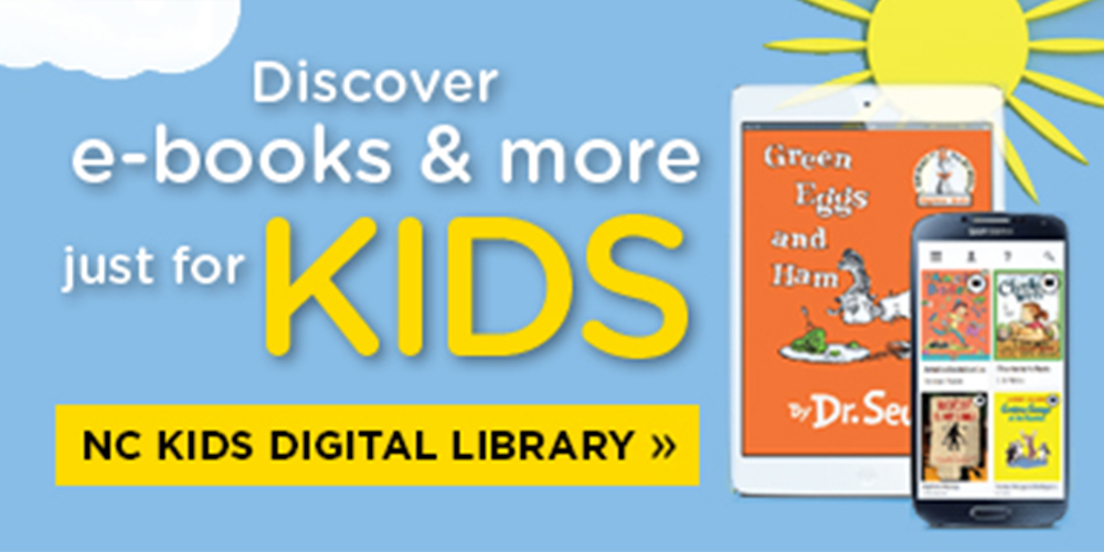 Discover e-books and more, just for kids, with NC Kids Digital Library.