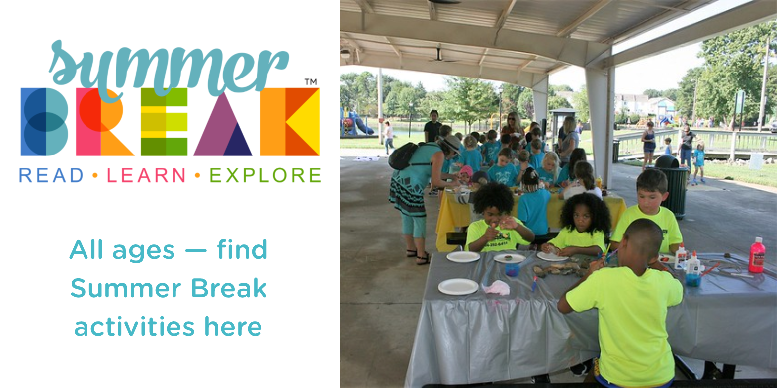 Don't miss out on Summer Break activities for all ages at all branch locations!