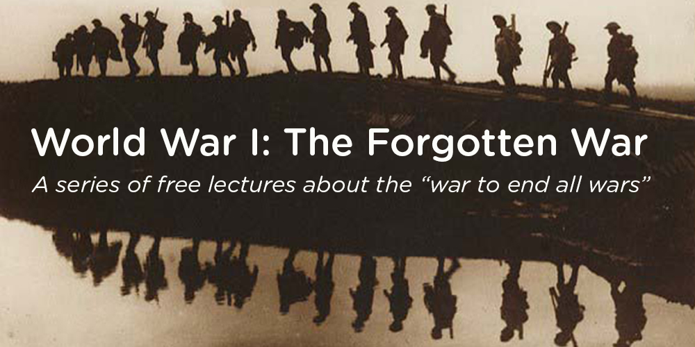 """As the country celebrates the 100 year anniversary of World War I, the Robinson-Spangler Carolina Room partners with The Charlotte Museum of History and the University of North Carolina at Charlotte to bring you a series of FREE lectures about the """"war to end all wars."""""""