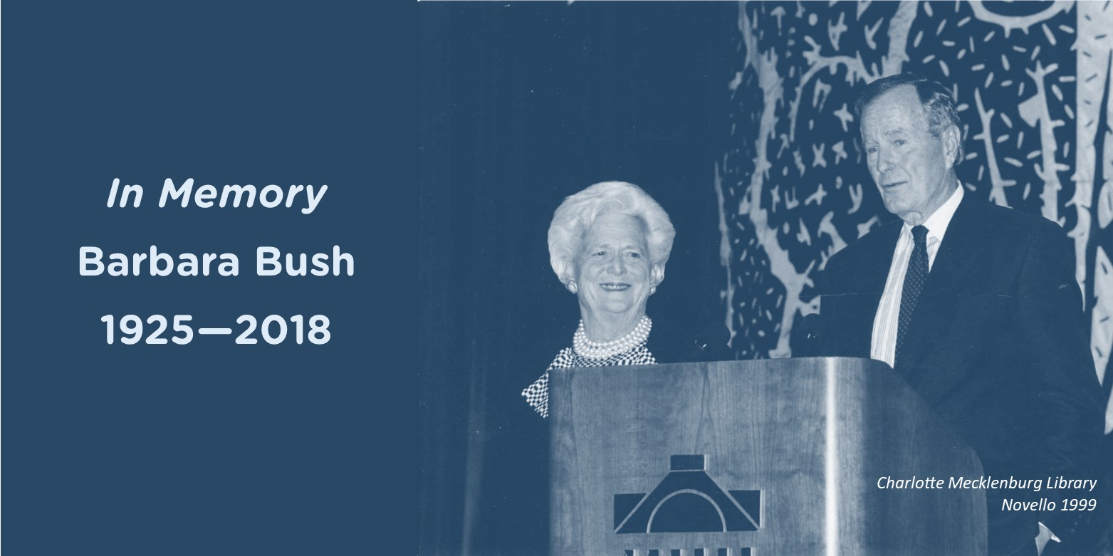 In Memory of Barbara Bush (1925-2018) an inspiring champion of advocacy, read about her here.