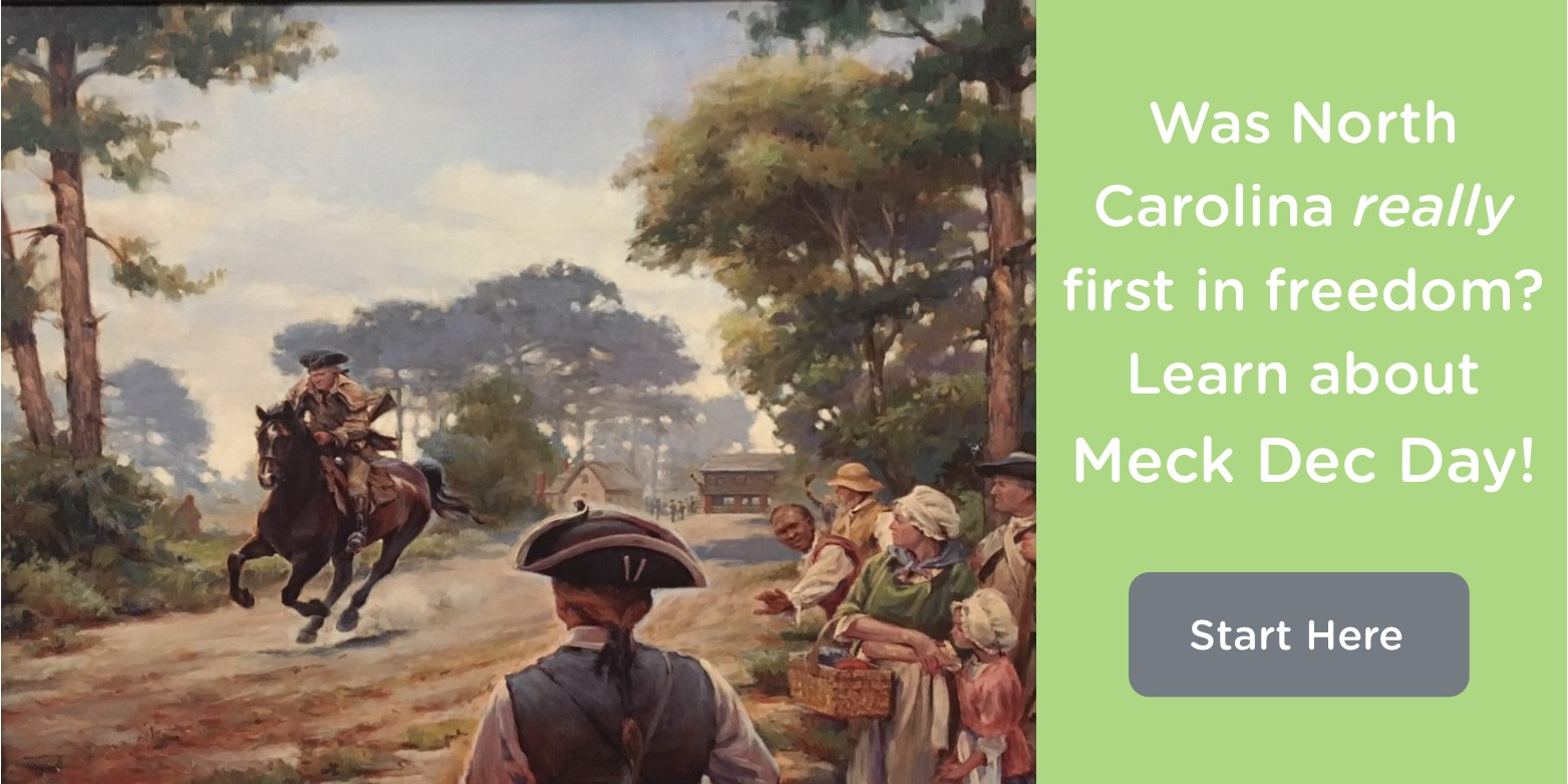 Was North Carolina really first in freedom? Learn about Meck Dec Day!