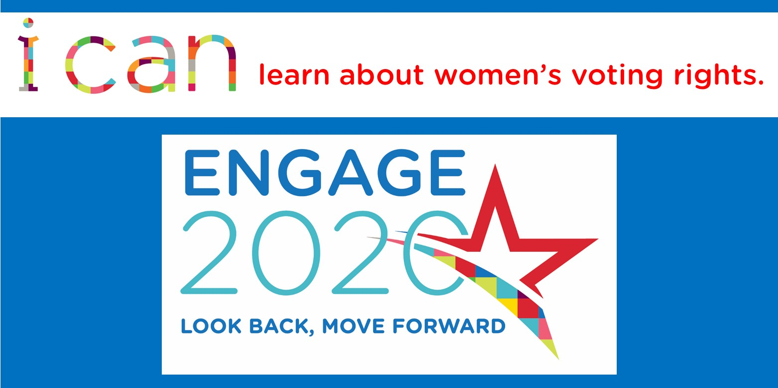 Learn about women's voting rights and more through Engage 2020. Click here.