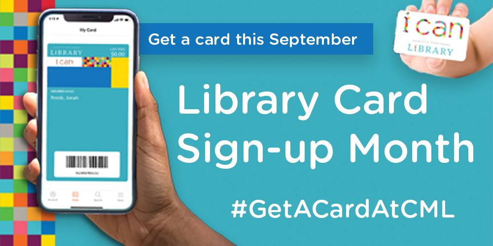 Sign up for your own Library card this September during Library Card Sign-up Month.