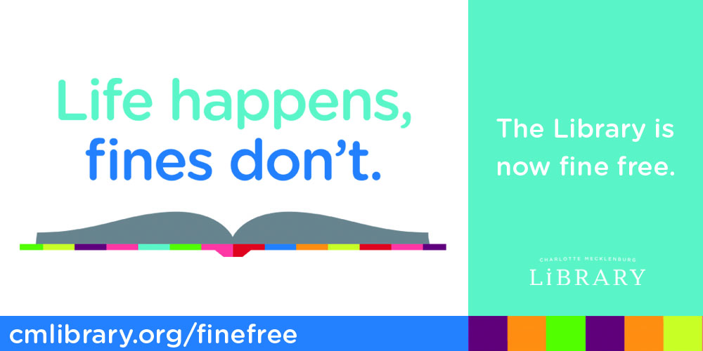Charlotte Mecklenburg Library is now fine free!