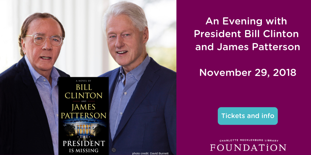 Buy your tickets today for an evening with President Bill Clinton and James Patterson.