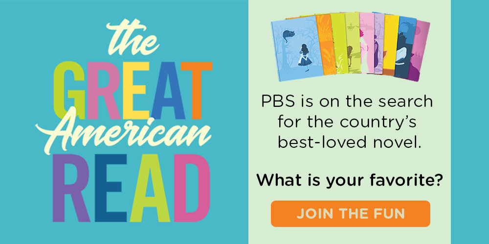 PBS is on the search for the country's best-loved novel. What is your favorite? Join the fun!