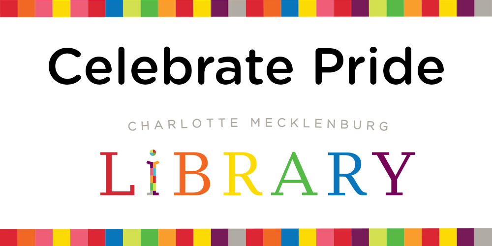 Celebrate Pride Month with the Library.