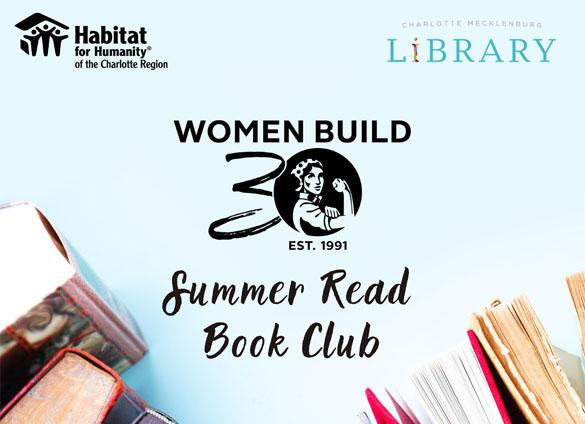 Participate in Habitat Charlotte Region's Women Build movement by joining our first book club in partnership with the Charlotte Mecklenburg Library.