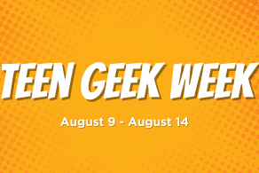 Celebrate your love of comics, graphic novels, fandom and more with Teen Geek Week!
