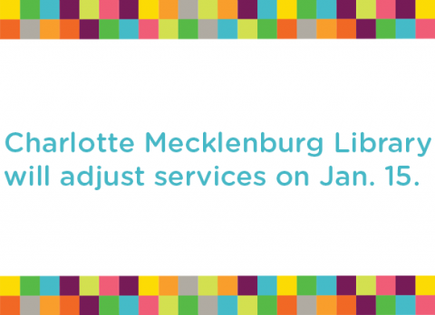 Charlotte Mecklenburg Library will adjust services starting January 15, 2021, in compliance with the latest Mecklenburg County public health directive.