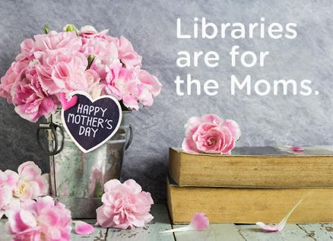 Libraries are for the Moms