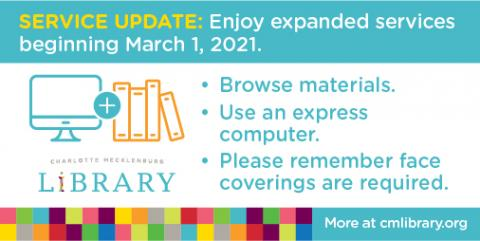 Charlotte Mecklenburg Library returns to Level 2 of its re-opening plan on March 1, 2021.