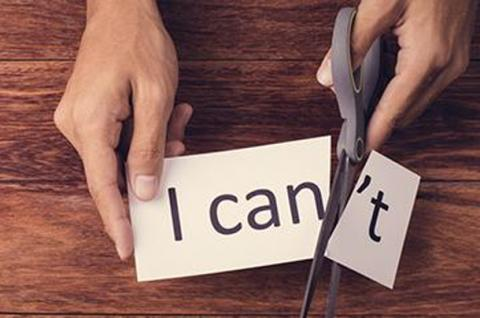 """Turn """"I can't"""" into """"I can""""."""